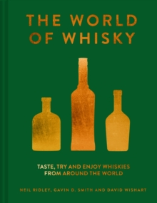 The World of Whisky : Taste, try and enjoy whiskies from around the world, EPUB eBook