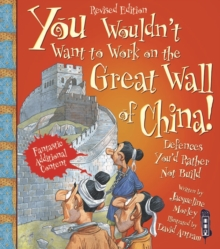 You Wouldn't Want To Work On The Great Wall Of China!, Paperback / softback Book