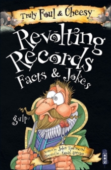 Truly Foul and Cheesy Revolting Records Jokes and Facts Books, Paperback Book
