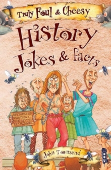 Truly Foul & Cheesy History Jokes and Facts Book, Paperback Book