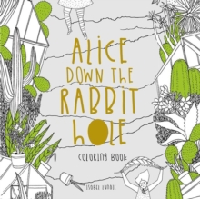 Alice Down The Rabbit Hole Colouring Book, Paperback Book