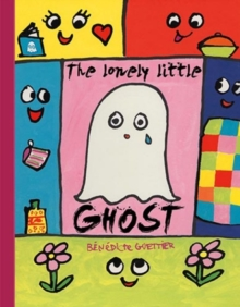 The Lonely Little Ghost Who Wanted To Be Seen, Hardback Book