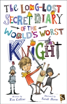 The Long-Lost Secret Diary Of The World's Worst Knight, Paperback / softback Book