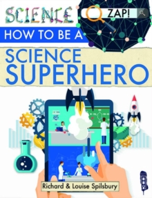 How To Be A Science Superhero, Paperback Book