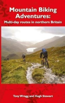 Mountain Biking Adventures : Multi-day routes in Northern Britain, Paperback Book