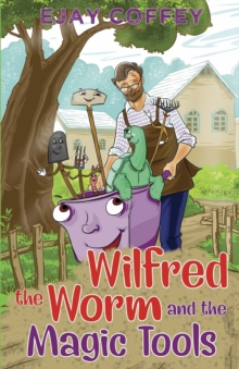 Wilfred the Worm and the Magic Tools, Paperback / softback Book