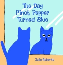 The Day Pinot Pepper Turned Blue, Paperback Book