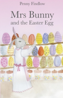 Mrs Bunny and the Easter Egg, Paperback / softback Book