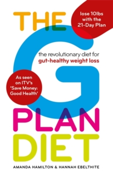 The G Plan Diet : The revolutionary diet for gut-healthy weight loss, Paperback Book