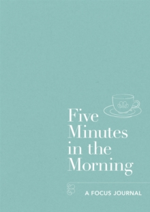 Five Minutes in the Morning : A Focus Journal, Paperback Book