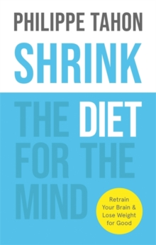 SHRINK : The Diet for the Mind, Paperback / softback Book