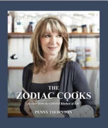 The Zodiac Cooks : Recipes from the Celestial Kitchen of Life, Paperback Book