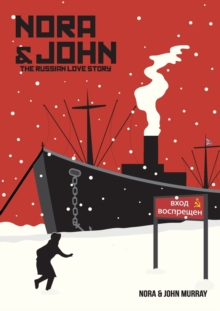 Nora & John : The Russian Love Story, Paperback Book