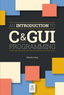 An Introduction to C & GUI Programming, Paperback / softback Book