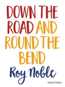 Down the Road and Round the Bend, Paperback / softback Book