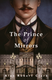 The Prince of Mirrors, Hardback Book