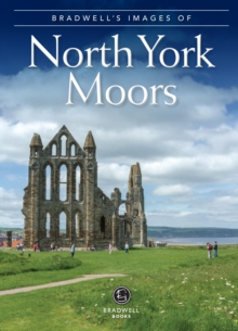Bradwell's Images of the North York Moors, Paperback / softback Book