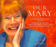 Our Mary : The Life of Mary Turner 1938 - 2017, Hardback Book