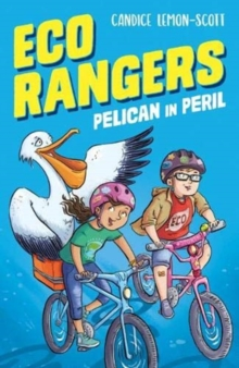 Eco Rangers: Pelican in Peril, Paperback / softback Book