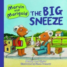 Marvin and Marigold : The Big Sneeze No. 1, Hardback Book