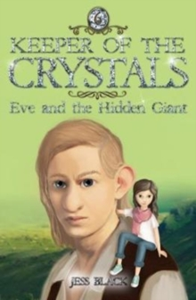Keeper of the Crystals: Eve and the Hidden Giant : Eve and the Hidden Giant, Paperback Book