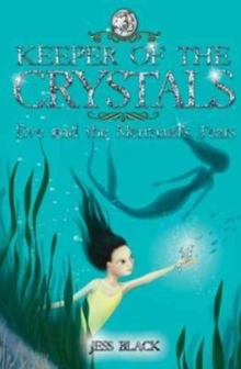 Keeper of the Crystals : Eve and the Mermaid's Tears 3, Paperback / softback Book