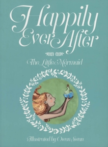 Happily Ever After: The Little Mermaid : The Little Mermaid, Paperback / softback Book
