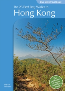 Blue Skies Travel Guide: The 25 Best Day Walks in Hong Kong, Paperback / softback Book
