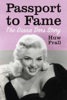 Passport to Fame: The Diana Dors Story, Hardback Book