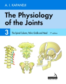 The Physiology of the Joints - Volume 3 : The Spinal Column, Pelvic Girdle and Head, Paperback / softback Book