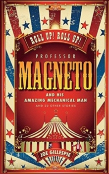 Professor Magneto and His Amazing Mechanical Man, Paperback / softback Book