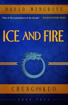 Ice and Fire : Chung Kuo Book 4, Paperback Book