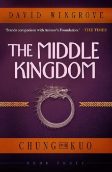 The Middle Kingdom : Chung Kuo Book 3, Paperback Book