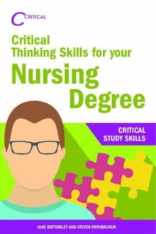 Critical Thinking Skills for your Nursing Degree, Paperback / softback Book