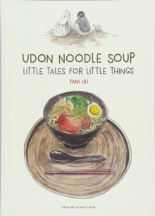 Udon Noodle Soup : Little Tales For Little Things, Paperback Book