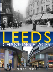 Leeds: Changing Places, Hardback Book