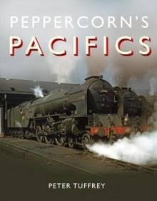 Peppercorn's Pacifics, Hardback Book