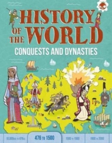 Conquests and Dynasties : History of the World, Paperback / softback Book