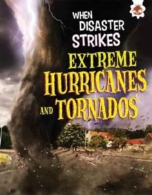 When Disaster Strikes - Extreme Hurricanes and Tornados, Paperback Book