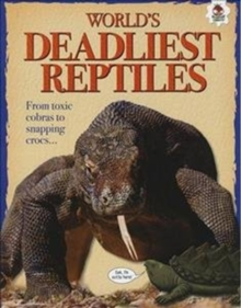 World's Deadliest Reptiles : Extreme Reptiles, Paperback / softback Book