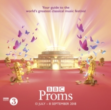BBC Proms 2018 : Festival Guide, Paperback / softback Book