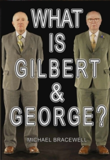What Is Gilbert & George?, Hardback Book