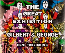 Gilbert & George: The Great Exhibition, Hardback Book