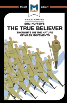 The True Believer : Thoughts on the Nature of Mass Movements, Paperback Book