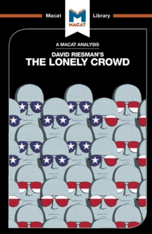 An Analysis of David Riesman's The Lonely Crowd : A Study of the Changing American Character, Paperback / softback Book