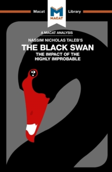 An Analysis of Nassim Nicholas Taleb's The Black Swan : The Impact of the Highly Improbable, Paperback / softback Book