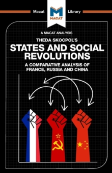 An Analysis of Theda Skocpol's States and Social Revolutions : A Comparative Analysis of France, Russia, and China, Paperback / softback Book