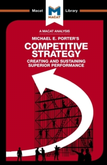 Competitive Strategy : Creating and Sustaining Superior Performance, Paperback Book