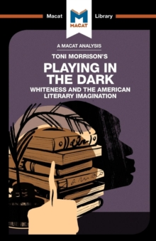 Playing in the Dark : Whiteness in the American Literary Imagination, Paperback Book