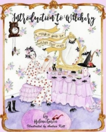 Introduction to Witchery : A magical guide for witches that craft, Hardback Book